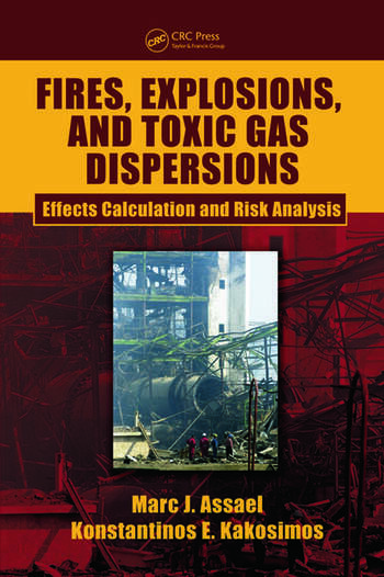 Fires, Explosions, and Toxic Gas Dispersions Effects Calculation and Risk Analysis book cover