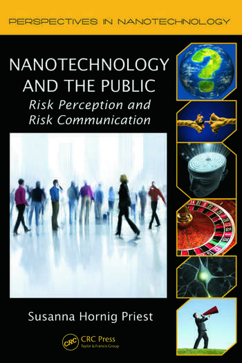 Nanotechnology and the Public Risk Perception and Risk Communication book cover