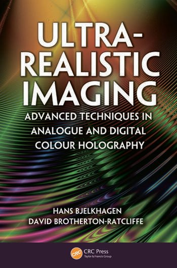 Ultra-Realistic Imaging Advanced Techniques in Analogue and Digital Colour Holography book cover