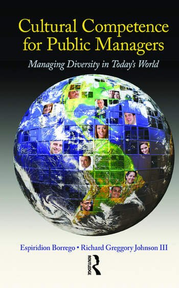 Cultural Competence for Public Managers Managing Diversity in Today' s World book cover