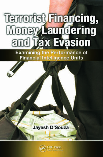 Terrorist Financing, Money Laundering, and Tax Evasion Examining the Performance of Financial Intelligence Units book cover