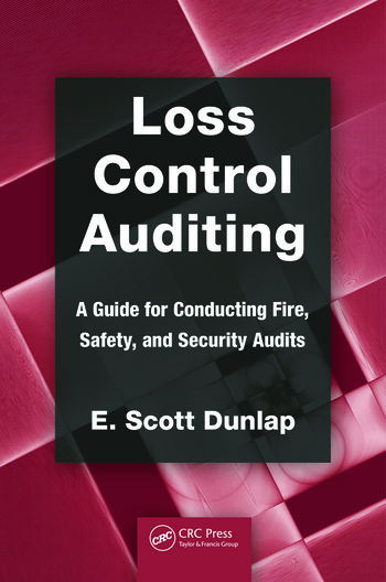 Loss Control Auditing A Guide for Conducting Fire, Safety, and Security Audits book cover
