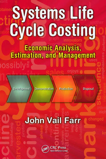 Systems Life Cycle Costing Economic Analysis, Estimation, and Management book cover