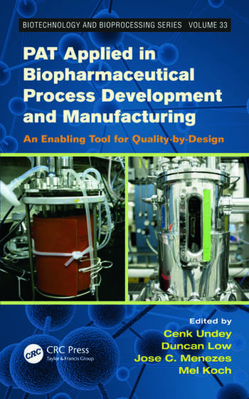 PAT Applied in Biopharmaceutical Process Development And Manufacturing An Enabling Tool for Quality-by-Design book cover