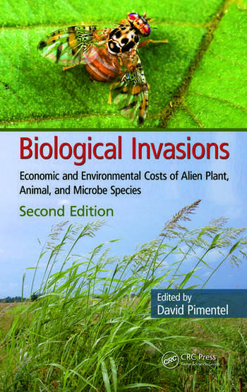 Biological Invasions Economic and Environmental Costs of Alien Plant, Animal, and Microbe Species, Second Edition book cover
