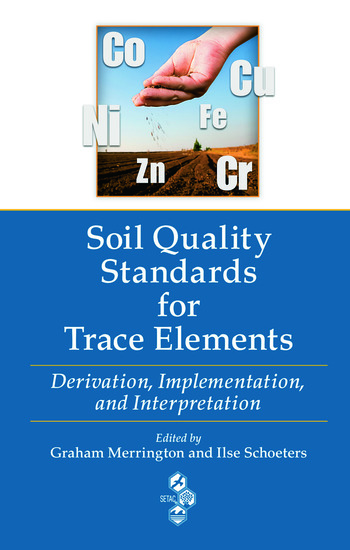 Soil Quality Standards for Trace Elements Derivation, Implementation, and Interpretation book cover