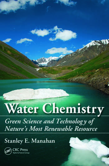 Water Chemistry Green Science and Technology of Nature's Most Renewable Resource book cover