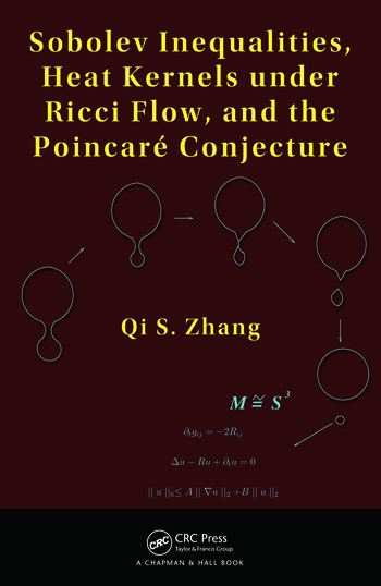 Sobolev Inequalities, Heat Kernels under Ricci Flow, and the Poincare Conjecture book cover