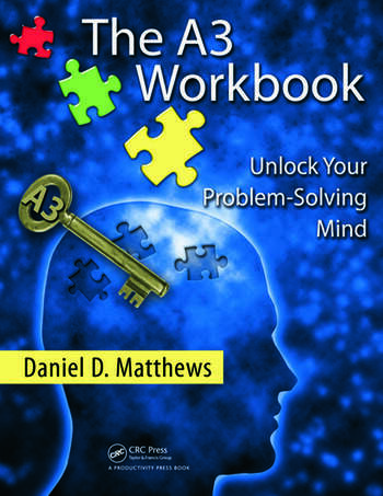 The a3 workbook unlock your problem solving mind crc press book the a3 workbook unlock your problem solving mind fandeluxe Images