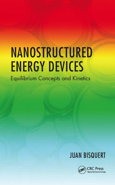 Nanostructured Energy Devices Equilibrium Concepts and Kinetics book cover
