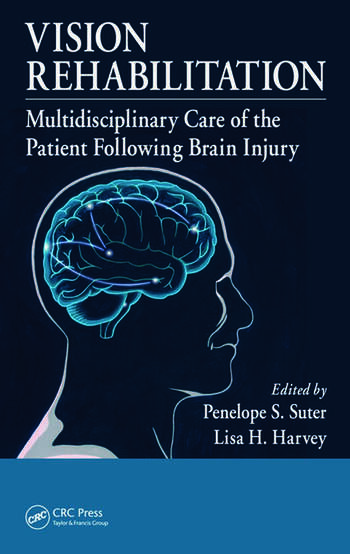 Vision Rehabilitation Multidisciplinary Care of the Patient Following Brain Injury book cover