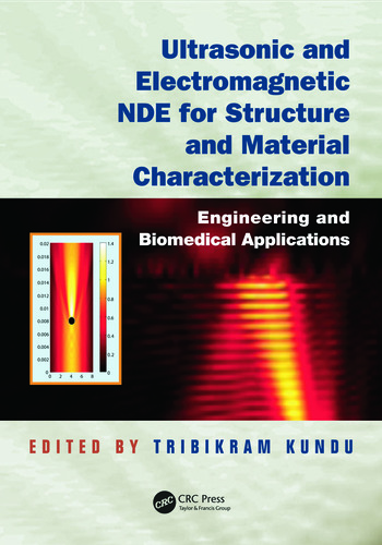 Ultrasonic and Electromagnetic NDE for Structure and Material Characterization Engineering and Biomedical Applications book cover