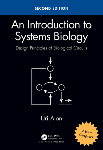 An Introduction to Systems Biology Design Principles of Biological Circuits, Second Edition book cover