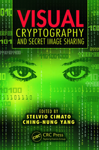 Visual Cryptography and Secret Image Sharing book cover