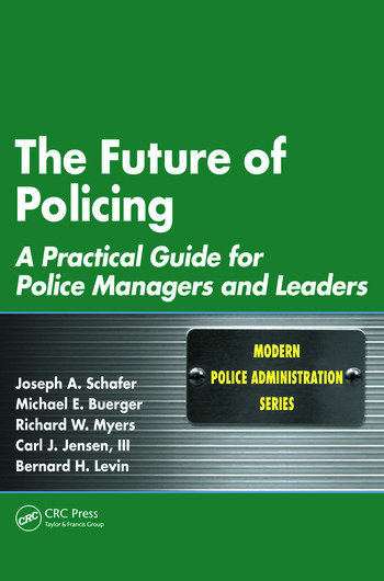 The Future of Policing A Practical Guide for Police Managers and Leaders book cover