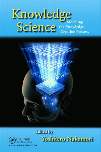 Knowledge Science Modeling the Knowledge Creation Process book cover