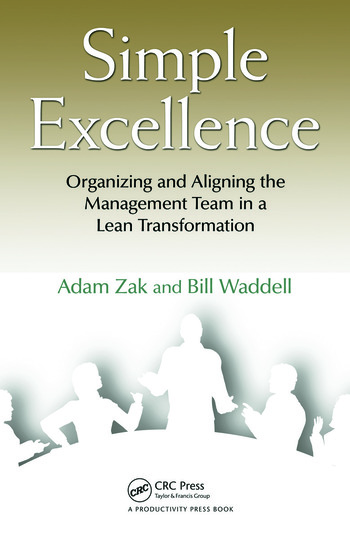 Simple Excellence Organizing and Aligning the Management Team in a Lean Transformation book cover