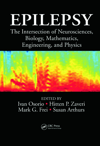Epilepsy The Intersection of Neurosciences, Biology, Mathematics, Engineering, and Physics book cover
