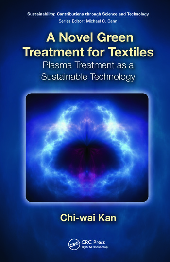 A Novel Green Treatment for Textiles Plasma Treatment as a Sustainable Technology book cover