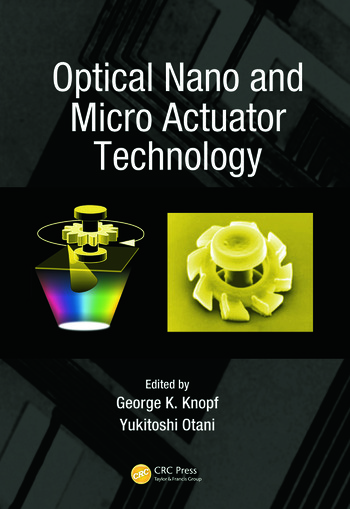 Optical Nano and Micro Actuator Technology book cover