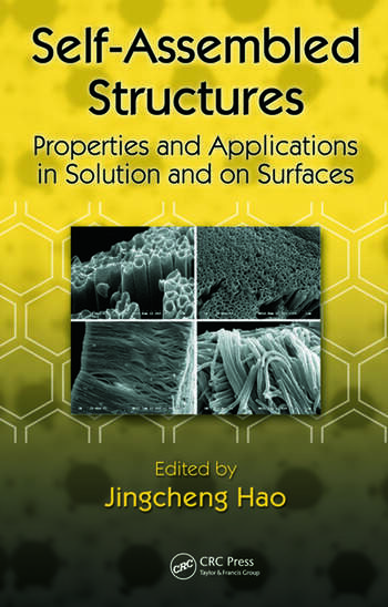 Self-Assembled Structures Properties and Applications in Solution and on Surfaces book cover