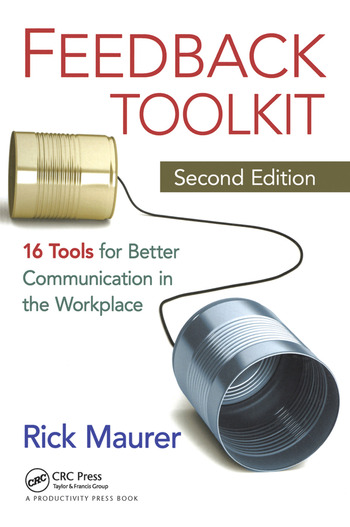 Feedback Toolkit 16 Tools for Better Communication in the Workplace, Second Edition book cover