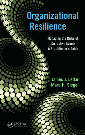 Organizational Resilience Managing the Risks of Disruptive Events - A Practitioner's Guide book cover
