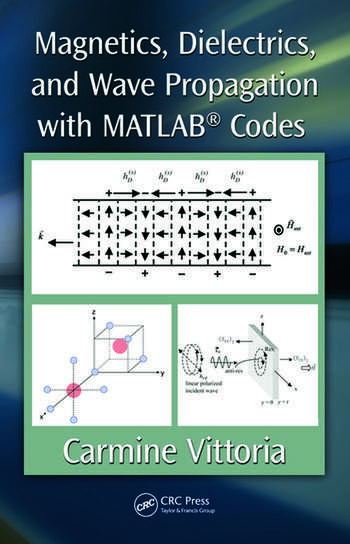Magnetics, Dielectrics, and Wave Propagation with MATLAB® Codes book cover