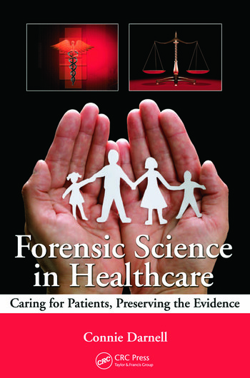 Forensic Science in Healthcare Caring for Patients, Preserving the Evidence book cover