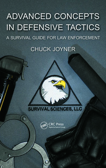 Advanced Concepts in Defensive Tactics A Survival Guide for Law Enforcement book cover