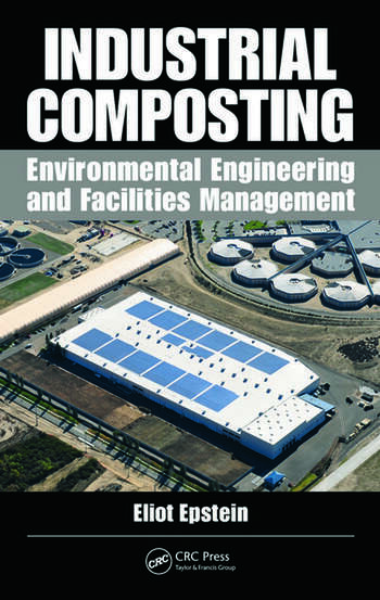 Industrial Composting Environmental Engineering and Facilities Management book cover