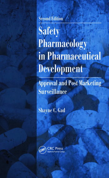 Safety Pharmacology in Pharmaceutical Development Approval and Post Marketing Surveillance, Second Edition book cover