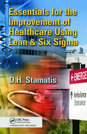 Essentials for the Improvement of Healthcare Using Lean & Six Sigma book cover