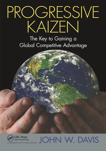 Progressive Kaizen: The Key to Gaining a Global Competitive Advantage book cover