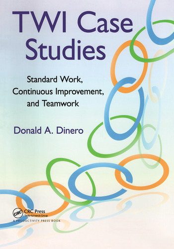 TWI Case Studies Standard Work, Continuous Improvement, and Teamwork book cover