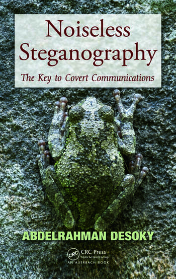 Noiseless Steganography The Key to Covert Communications book cover