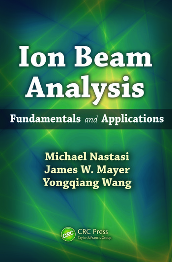 Ion Beam Analysis Fundamentals and Applications book cover