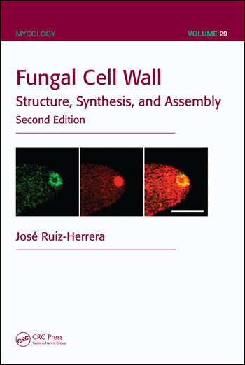 Fungal Cell Wall Structure, Synthesis, and Assembly, Second Edition book cover