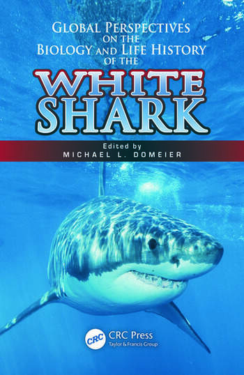 Global Perspectives on the Biology and Life History of the White Shark book cover