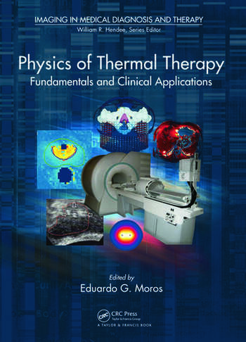 Physics of Thermal Therapy Fundamentals and Clinical Applications book cover