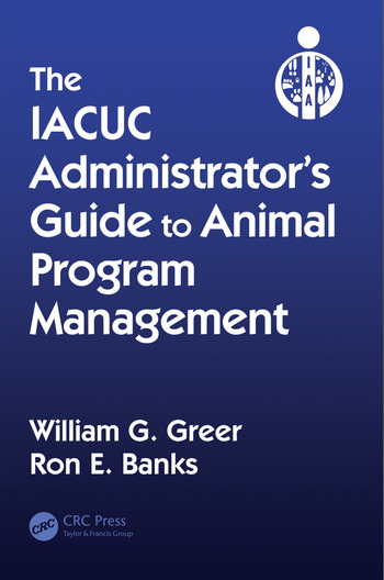 The IACUC Administrator's Guide to Animal Program Management book cover