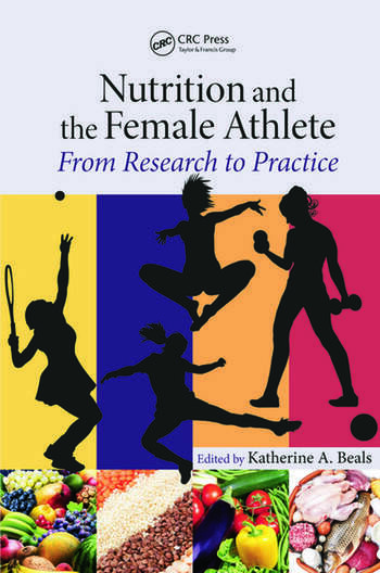 Nutrition and the Female Athlete From Research to Practice book cover