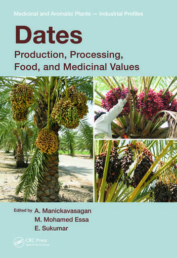 Dates Production, Processing, Food, and Medicinal Values book cover