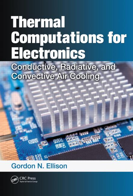 Thermal Computations for Electronics Conductive, Radiative, and Convective Air Cooling book cover