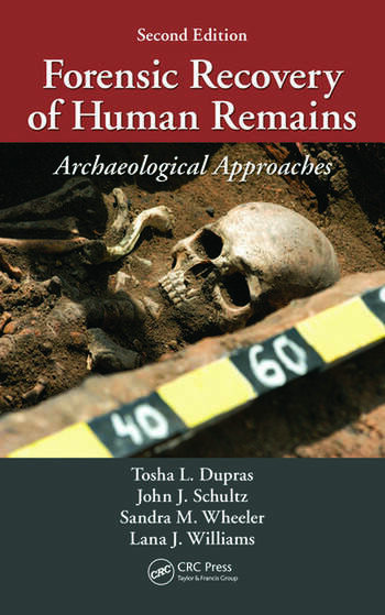 Forensic Recovery of Human Remains Archaeological Approaches, Second Edition book cover