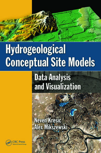Hydrogeological Conceptual Site Models Data Analysis and Visualization book cover
