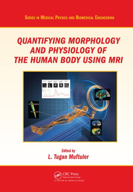 Quantifying Morphology and Physiology of the Human Body Using MRI book cover