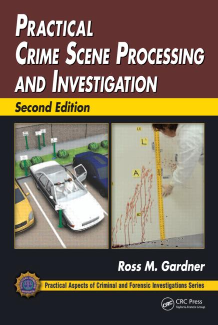 Practical Crime Scene Processing and Investigation, Second Edition book cover