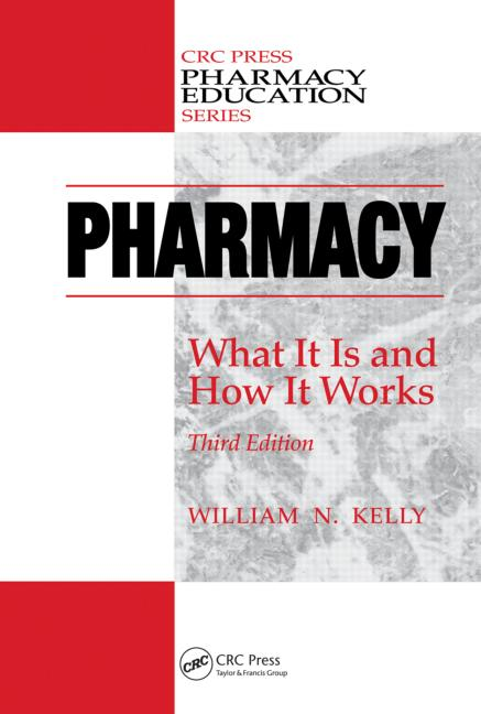 Pharmacy What It Is and How It Works, Third Edition book cover