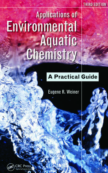 Applications of Environmental Aquatic Chemistry A Practical Guide, Third Edition book cover